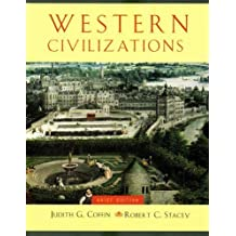 Western Civilizations, Brief Edition (One-Volume Edition) (v. 1) Brief 15th Edit edition by Coffin, Judith, Stacey, Robert (2005) Paperback