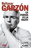La fuerza de la razón: (Incluye DVD con documental de Isabel Coixet) (Ensayo y Pensamiento)