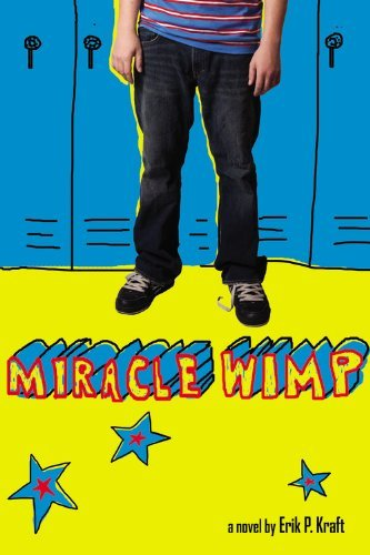 Miracle Wimp by Erik P. Kraft (2007-08-01)