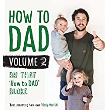 2: How to Dad