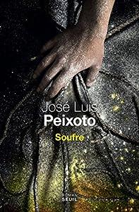 vignette de 'Soufre (José Luis PEIXOTO)'
