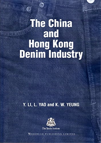 The China and Hong Kong Denim Industry (Woodhead Publishing Series in Textiles) Denim Chinos