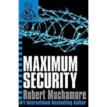 Maximum Security: Book 3 (CHERUB)