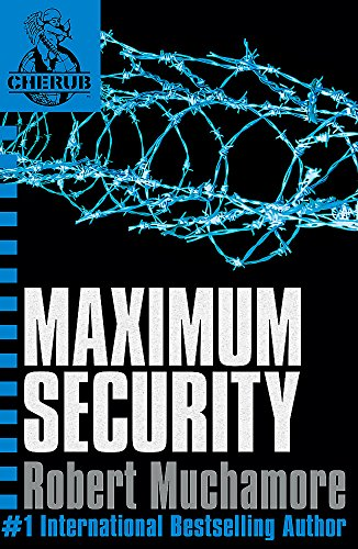Maximum Security: Book 3: Bk. 3 (CHERUB)