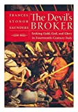 The Devil\'s Broker, Seeking Gold, God and Glory in Fourteenth-Century Italy