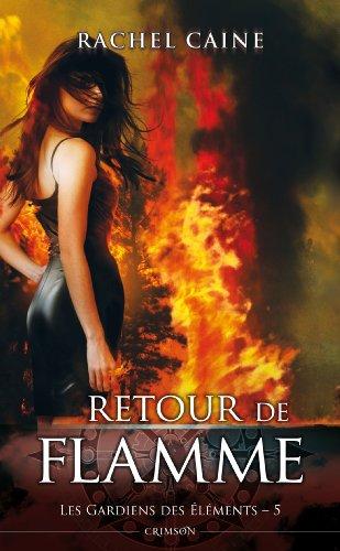 LES GARDIENS DES ELEMENTS T05 : RETOUR DE FLAMME