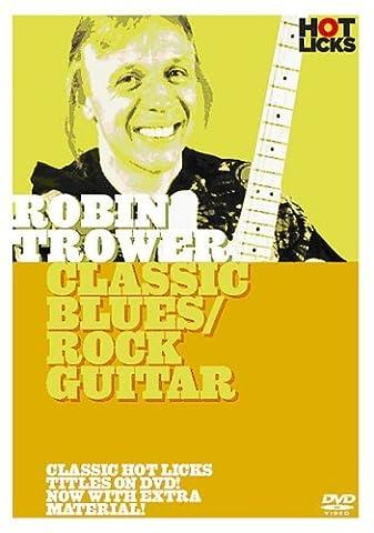 Robin Trower - Classic Blues/Rock Guitar Hot Licks [DVD]