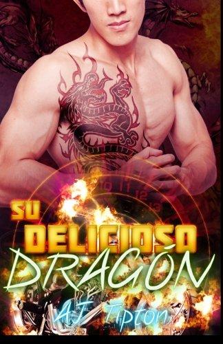 Su Delicioso Dragón: Un Romance Paranormal Entre un Hombre Dragón y una Mujer Tigre: Volume 2 (Su Dragón Motociclista)