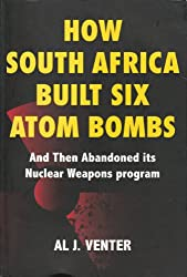 How South Africa built six atom bombs and then abandoned its Nuclear Weapons program
