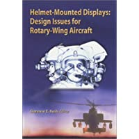 Helmet-Mounted Displays: Design Issues for Rotary Wing Aircraft (SPIE Press Monograph, Vol. PM93) by Clarence E. Rash (2001) Hardcover