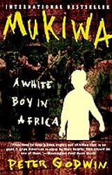 Mukiwa by Peter Godwin (1997-04-11)