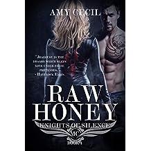 Raw Honey: Knights of Silence MC (Raw Honey:  Knights of Silence MC Book 4)