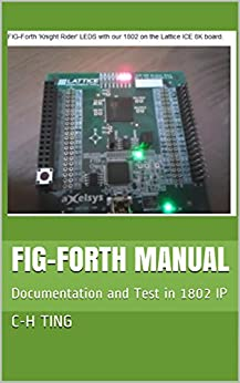 FIG-Forth Manual: Documentation and Test in 1802 IP by [Ting, C-H, Pintaske, Juergen , Teal, Steve]