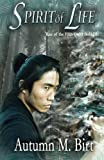 Spirit of Life: Elemental Magic & Epic Fantasy Adventure: Volume 3 (The Rise of the Fifth Order)