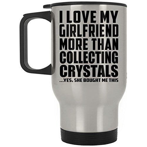 Designsify I Love My Girlfriend More Than Collecting Crystals - Travel Mug Reisetasse Edelstahl Isolierter Tumbler Becher - Geschenk zum Geburtstag Jahrestag Muttertag Vatertag Ostern Crystal Travel Mug