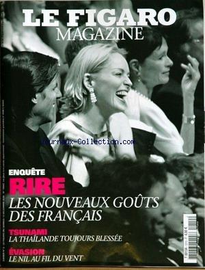FIGARO MAGAZINE (LE) [No 1210] du 10/12/2005 - RIRE - LES NOUVEAUX GOUTS DES FRANCAIS - TSUNAMI - LA THAILLANDE TOUJOURS BLESSEE - EVASION - LE NIL AU FIL DU VENT.