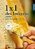 1 x 1 des Imkerns: Das Praxisbuch - Friedrich Pohl