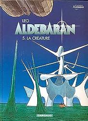 Aldebaran, tome 5 : La Créature