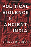 #8: Political Violence in Ancient India