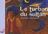 Le turban du sultan - Ribambelle grande section