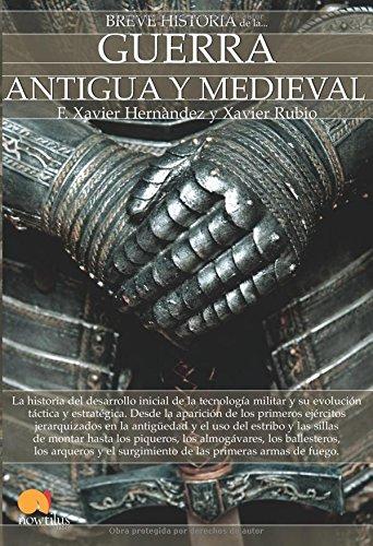 Breve historia de la guerra antigua y medieval por Francisco Xavier Hernández Cardona