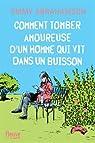 Comment tomber amoureuse d'un homme qui vit dans un buisson par Abrahamson