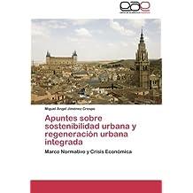 Apuntes Sobre Sostenibilidad Urbana y Regeneracion Urbana Integrada