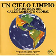 Un cielo limpio/ The Clean Sky: La historia del calientamiento global/ The History of Global Warming