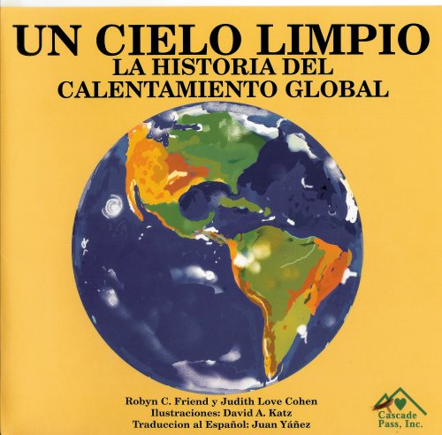 Un cielo limpio/ The Clean Sky: La historia del calientamiento global/ The History of Global Warming por Robyn C. Friend