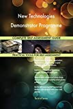 New Technologies Demonstrator Programme All-Inclusive Self-Assessment - More than 660 Success Criteria, Instant Visual Insights, Comprehensive Spreadsheet Dashboard, Auto-Prioritized for Quick Results