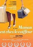 Maman Est Chez Le Coiffeur(2008) Céline Bonnier; Léa Pool