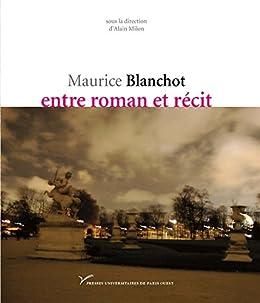 maurice blanchot entre roman et recit litterature francaise