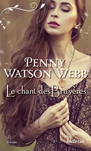 Le chant des bruyères (Héritiers des larmes t. 4) par Penny Watson-Webb