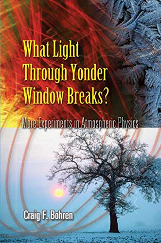 What Light Through Yonder Window Breaks?: More Experiments in Atmospheric Physics (Dover Science Books)
