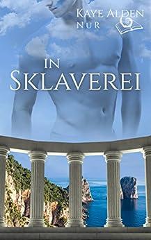In Sklaverei (NuR 4) (German Edition) by [Alden, Kaye]