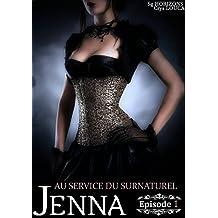 Au service du surnaturel - Saison 1 : JENNA - Épisode 1