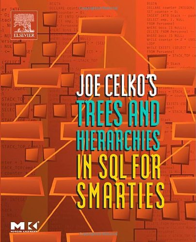 Joe Celko's Trees and Hierarchies in SQL for Smarties (The Morgan Kaufmann Series in Data Management Systems) por Joe Celko