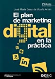Plan de marketing digital en la práctica,El (3ª ed.)