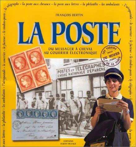 La Poste - Du Messager  Cheval Au Courrier lectronique