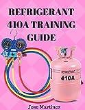 #10: Refrigerant 410A Training Guide