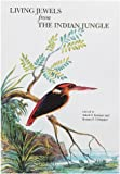Living Jewels from the Indian Jungle HB 200th Edition price comparison at Flipkart, Amazon, Crossword, Uread, Bookadda, Landmark, Homeshop18