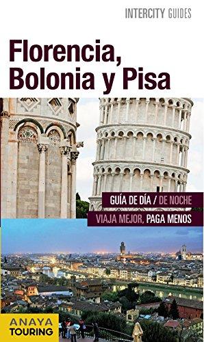 Florencia, Bolonia y Pisa (Intercity Guides - Internacional) por Anaya Touring