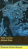 Aktion Erde - Science Fiction Roman