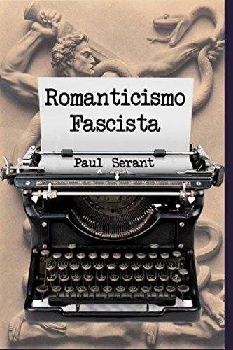 Romanticismo Fascista por Paul Sérant