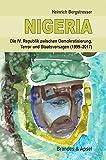 NIGERIA - Die IV. Republik zwischen Demokratisierung, Terror und Staatsversagen (1999-2017)