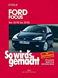 Ford Focus 10/98-10/04: So wird's gemacht - Band 117