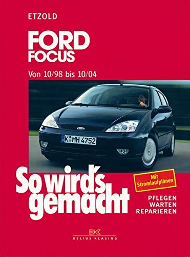 Ford Focus 10/98-10/04: So wird\'s gemacht - Band 117