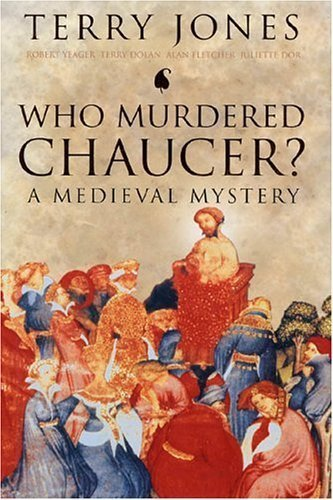 Who Murdered Chaucer? A Medieval Mystery by Terry Jones (2005-01-05)