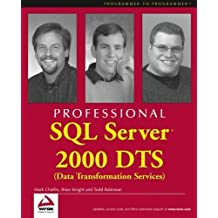 Professional SQL Server 2000 DTS (Data Transformation Services) New edition by Chaffin, Mark, Knight, Brian, Robinson, Todd (2000) Paperback