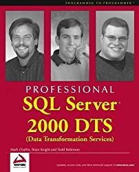 Professional SQL Server 2000 DTS (Data Transformation Services) New edition by Chaffin, Mark, Knight, Brian, Robinson, Todd (2000) Taschenbuch